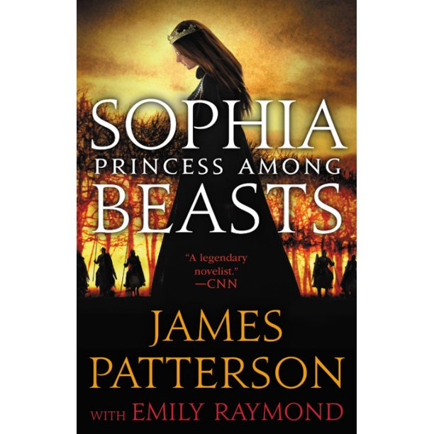 Sophia Princess Among Beasts  James Patterson with Emily Raymond