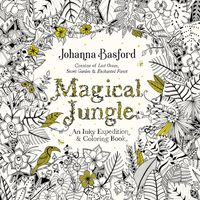 JOHANNA BASFORD MAGICAL JUNGLE: AN INKY EXPEDITION AND COLORING BOOK FOR ADULTS