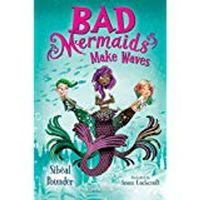Bad Mermaids Make Waves Book By Sibeal Pounder