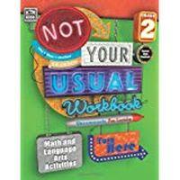 Not Your Usual Workbook, Grade 2 Mathematics and Language Arts Activities